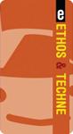 Ethos & Tèchne